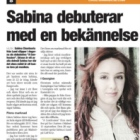 Sabina debuterar med en bekännelse, Fredrik Magnusson, 9/9/13, Lokaldelen http://lund.lokaltidningen.se/nyheter/nyheter_lokala/2013-09-09/-Sabina-debuterar-med-en-bek%C3%A4nnelse-203070.html