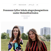 """Femmuze lyfter lokala singer/songwriters under Malmöfestivalen"". Hymn, Madeliene Bergquist, 7/8-2019 https://hymn.se/2019/08/07/femmuze-lyfter-lokala-singer-songwriters-under-malmofestivalen/"